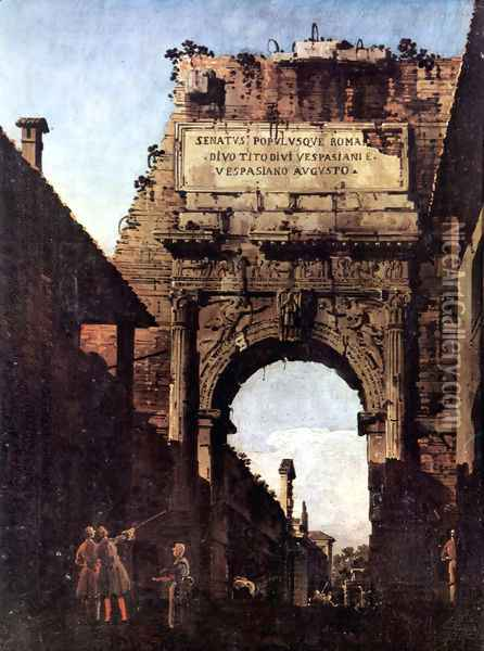 The Arch of Titus in Rome, prior to the restoration carried out by Valadier Oil Painting - Bernardo Bellotto