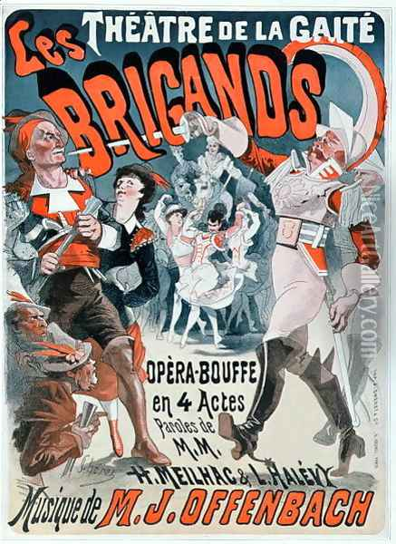 Poster for the opera bouffe 'Les Brigands' by Jacques Offenbach (1819-80) 1869 Oil Painting - Jules Cheret
