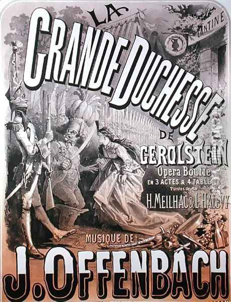 Poster for 'La Grande Duchesse de Gerolstein' by Jacques Offenbach (1819-90) Oil Painting - Jules Cheret