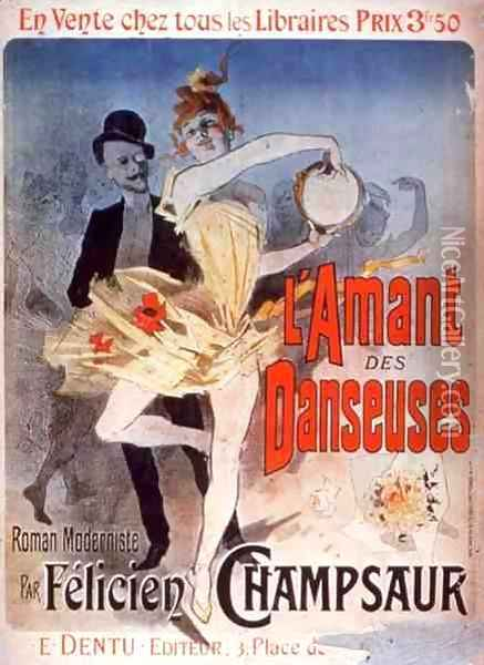 Advertisement for 'The Lover of Dancers', a Modernist Novel by Felicien Champsaur, 1888 Oil Painting - Jules Cheret