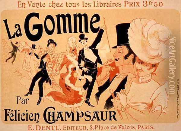 Reproduction of a poster advertising 'La Gomme', by Felicien Champsaur Oil Painting - Jules Cheret