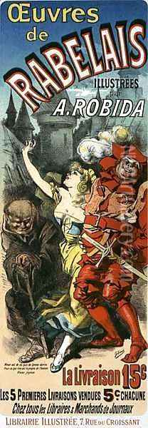 Reproduction of a poster advertising 'The Works of Rabelais', 1885 Oil Painting - Jules Cheret