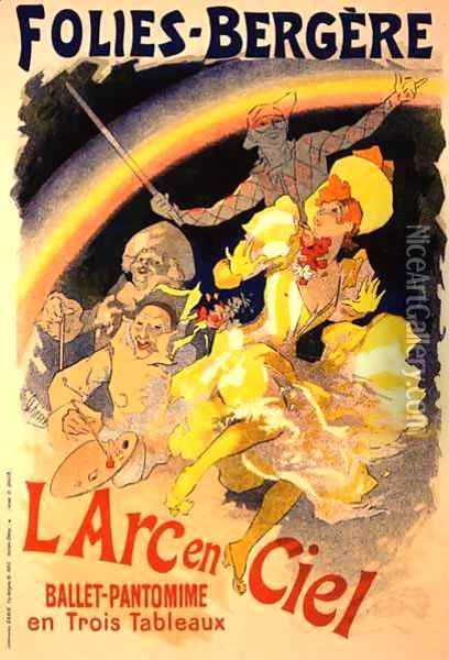Reproduction of a poster advertising 'The Rainbow', a ballet-pantomime presented by the Folies-Bergere, 1893 Oil Painting - Jules Cheret