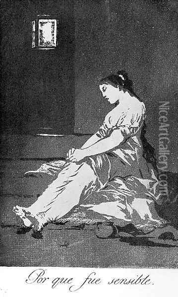 Caprichos - Plate 32: Because she was Susceptible Oil Painting - Francisco De Goya y Lucientes