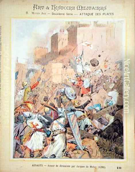The Assault on Jerusalem led by Jacques de Molay (c.1243-1314) in 1299, front cover of Art and Histoire Militaires textbook, c.1900 Oil Painting - Pattanoire, M.