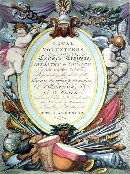 Loyal Volunteers of London, title page Oil Painting - Thomas Rowlandson