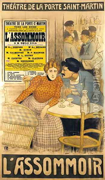 Poster advertising LAssommoir by M.M.W. Busnach and O. Gastineau at the Porte Saint-Martin Theatre, 1900 Oil Painting - Theophile Alexandre Steinlen