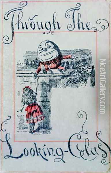 Alice and Humpty Dumpty, cover illustration for Alice Through the Looking-Glass by Lewis Carroll 1832-98, published in London. 1898 Oil Painting - John Tenniel